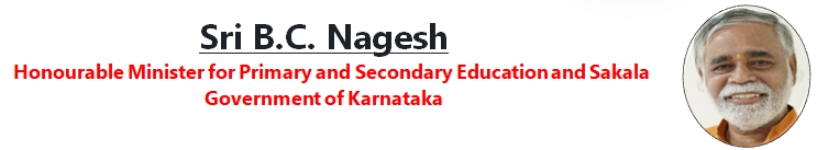 Honorable Sri B C Nagesh  Primary and Secondary Education Minister